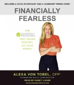 Financially Fearless: The Learnvest Program for Taking Control of Your Money (CD-Audio)