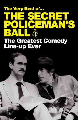 The Very Best of the Secret Policeman's Ball: The Greatest Comedy Line-up Ever (Paperback)