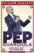 Pep Guardiola: Another Way of Winning (Paperback)