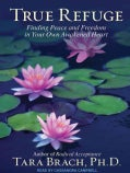 True Refuge: Finding Peace and Freedom in Your Own Awakened Heart (CD-Audio)
