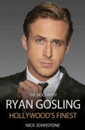 Ryan Gosling: Hollywood's Finest (Hardcover)