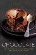 Chocolate: Heavenly Recipes for Desserts, Cakes and Other Divine Treats (Hardcover)