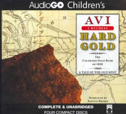 Hard Gold: The Colorado Gold Rush of 1859: A Tale of the Old West (CD-Audio)