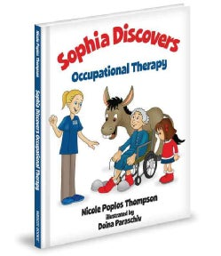 Sophia Discovers Occupational Therapy (Hardcover)