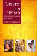 Cristo, ten piedad / Christ, Have Mercy: Como poner nuestra fe en accion / Putting Our Faith into Action (Paperback)