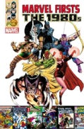 Marvel Firsts 1: The 1980s (Paperback)