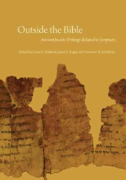 Outside the Bible: Ancient Jewish Writings Related to Scripture (Hardcover)