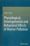 Physiological, Developmental and Behavioral Effects of Marine Pollution (Hardcover)