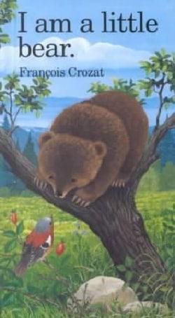 I Am a Little Bear (Hardcover)