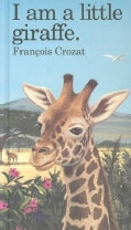 I Am a Little Giraffe (Hardcover)