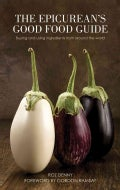 The Epicurean's Good Food Guide: Buying and Using Ingredients from Around the World (Hardcover)