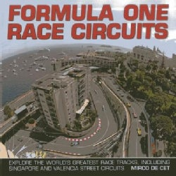 Formula One Race Circuits: Explore the World's Greatest Race Tracks, Including Singapore and Valencia Street Circ... (Hardcover)