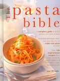 The Pasta Bible: The definitive guide to choosing, making, cooking and enjoying Italian pasta (Hardcover)