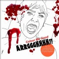 Colour Me Good Arrggghhhh: Horror Movie Colouring-book (Paperback)