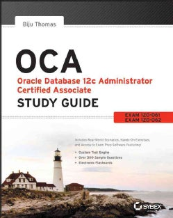 Oca: Oracle Database 12c Administrator Certified Associate Study Guide: Exams 1Z0-061 and 1Z0-062 (Paperback)