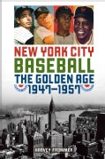 New York City Baseball: The Golden Age, 19471957 (Paperback)