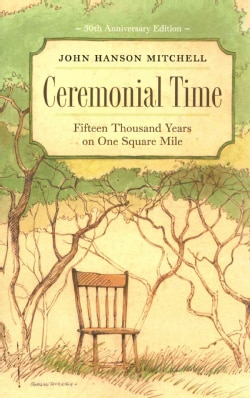 Ceremonial Time: Fifteen Thousand Years on One Square Mile (Paperback)