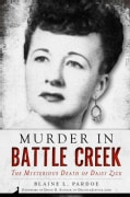 Murder in Battle Creek: The Mysterious Death of Daisy Zick (Paperback)