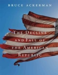 The Decline and Fall of the American Republic (Paperback)