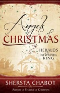 Angels of Christmas: Heralds of the Newborn King (Paperback)