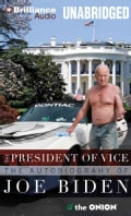 The President of Vice: The Autobiography of Joe Biden (CD-Audio)