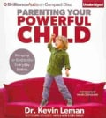 Parenting Your Powerful Child: Bringing an End to the Everyday Battles (CD-Audio)