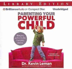 Parenting Your Powerful Child: Bringing an End to the Everyday Battles: Library Edition (CD-Audio)