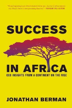 Success in Africa: CEO Insights from a Continent on the Rise (Hardcover)