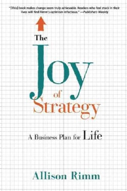The Joy of Strategy: A Business Plan for Life (Hardcover)