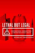 Lethal but Legal: Corporations, Consumption, and Protecting Public Health (Hardcover)
