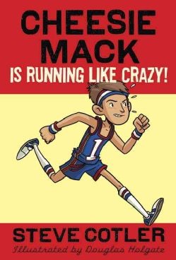 Cheesie Mack Is Running Like Crazy! (Paperback)