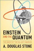 Einstein and the Quantum: The Quest of the Valiant Swabian (Hardcover)