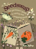 Seedswap: The Gardener's Guide to Saving and Swapping Seeds (Hardcover)