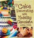 Cake Decorating with Modeling Chocolate (Paperback)