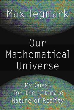Our Mathematical Universe: My Quest for the Ultimate Nature of Reality (Hardcover)