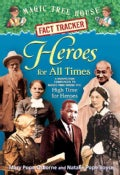 Heroes for All Times: A Nonfiction Companion to Magic Tree House #51: High Time for Heroes (Hardcover)