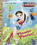 Flower Power! Little Golden Book (Hardcover)