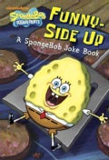 Funny-Side Up! Junior Novel: A Spongebob Joke Book (Paperback)