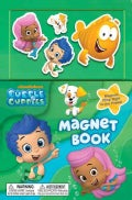 Bubble Guppies Magnet Book (Novelty book)