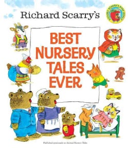 Richard Scarry's Best Nursery Tales Ever (Hardcover)