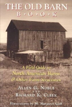 The Old Barn Book: A Field Guide to North American Barns and Other Farm Structures (Paperback)