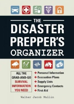 The Disaster Prepper's Organizer: All the Grab-and-Go Survival Information You Need (Paperback)