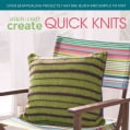 Stitch, Craft, Create Quick Knits: Over 25 Appealing Projects That Are Quick and Simple to Knit (Paperback)