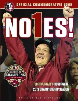 No1es!: Florida State's Resurgent 2013 Championship Season (Paperback)