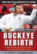 Buckeye Rebirth: Urban Meyer, an Inspired Team, and a New Era at Ohio State (Hardcover)