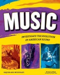 Music: Investigate the Evolution of American Sound (Paperback)