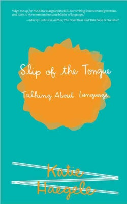 Slip of the Tongue: Talking About Language (Paperback)