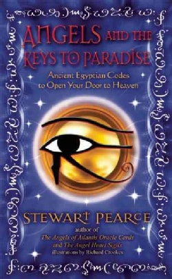 Angels and the Keys to Paradise: Ancient Egyptian Codes to Open Your Door to Heaven (Paperback)