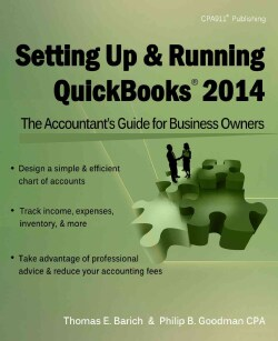Setting Up & Running QuickBooks 2014: The Accountant's Guide for Business Owners (Paperback)