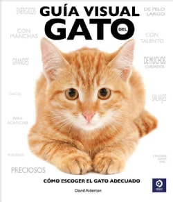 Guia visual del gato / The Cat Selector: Como escoger el gato adecuado / How to Choose the Right Cat for You  (Hardcover)